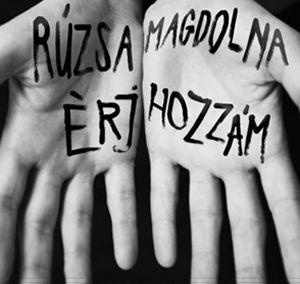 Rúzsa Magdolna - Érj…