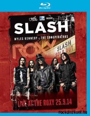 Slash featuring Myles Kennedy & The Conspirators - Live at the Roxy 9.25.14 (Blu-ray)