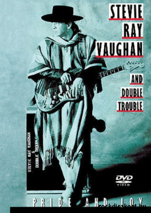 Stevie Ray Vaughan and Double Trouble - Pride and Joy DVD