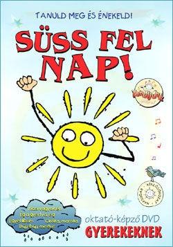 Tanuld meg és énekeld! - Süss fel nap! - Oktató-képző DVD gyerekeknek