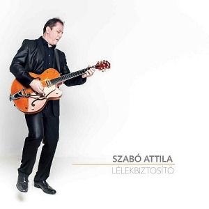 Szabó Attila (Csík Zenekar) - Lélekbiztosító CD