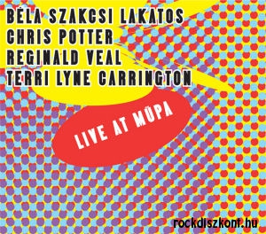 Béla Szakcsi Lakatos / Chris Potter / Reginald Veal / Terry Lyne Carrington - Live at MüPa CD