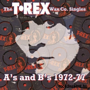 T. Rex - The Wax Co. Singles - As & Bs 1972-1977 - 3LP