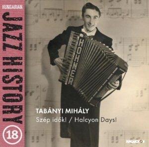 Tabányi Mihály - Szép idők - Hungarian Jazz History 18. CD