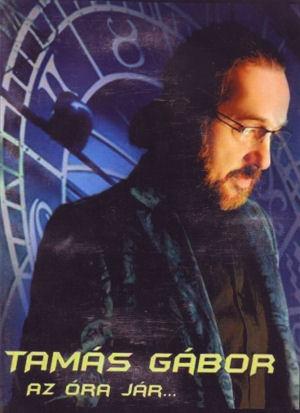 Tamás Gábor - Az óra jár... DVD