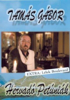 Tamás Gábor - Hervadó petúniák + Extra: Lélek Boulevard DVD