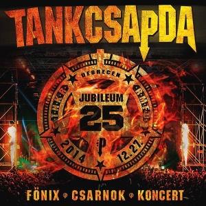 Tankcsapda - Jubileum 25 - Debrecen Főnix Csarnok koncert 2014.12.27. - 2CD+2DVD