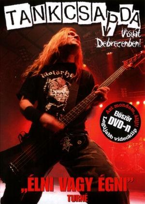 Tankcsapda - Viszlát Debrecenben - Élni vagy égni turné DVD