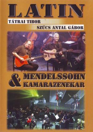 Tátrai Tibor, Szűcs Antal Gábor & Mendelssohn kamarazenekar - Latin DVD