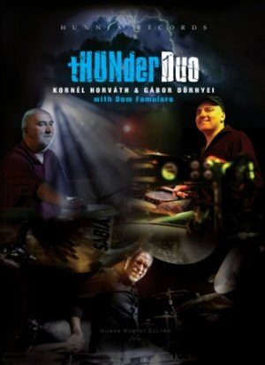 tHUNder Duo (Kornél Horváth & Gábor Dörnyei) - with Dom Famularo DVD