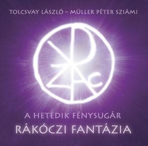Tolcsvay László - Müller Péter Sziámi: A hetedik fénysugár - Rákóczi fantázia CD