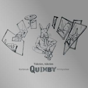 Tükröm, tükröm - Kortársak Quimby feldolgozásai CD
