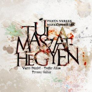 Presser Gábor- Varró Dániel - Teslár Ákos: Túl a Maszat-hegyen - zenés-verses minekmondják CD