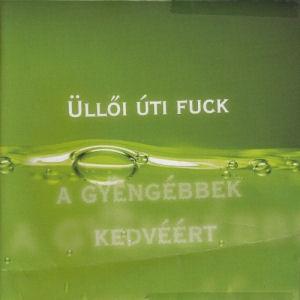 Üllői Úti Fuck - A gyengébbek kedvéért CD