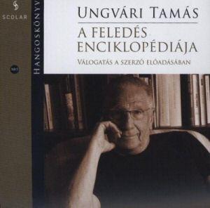Ungvári Tamás: A feledés enciklopédiája - Válogatás a szerző előadásában - Hangoskönyv CD