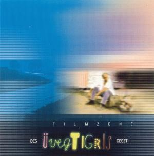 Dés László - Geszti Péter: Üvegtigris - Filmzene CD