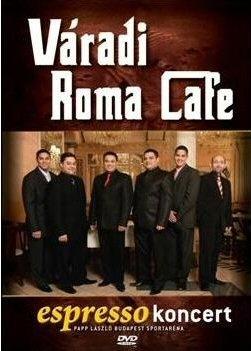 Váradi Roma Café - Espresso Koncert - Papp László Budapest Sportaréna DVD