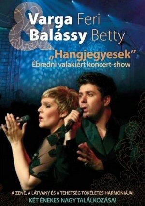 Varga Feri & Balássy Betty - Hangjegyesek - Ébredni valakiért koncert-show DVD