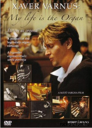 Xaver Varnus - Életem az orgona / My life is the Organ DVD