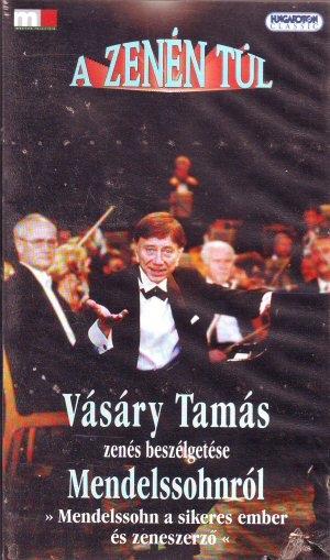 A zenén túl - Vásáry Tamás zenés beszélgetése Mendelssohnról - VHS videókazetta