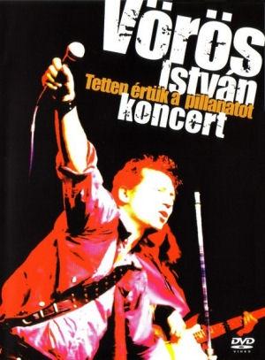 Vörös István - Tetten értük a pillanatot - koncert DVD
