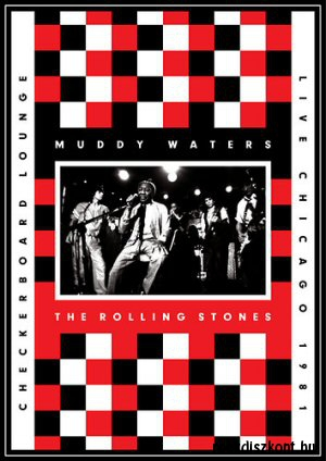 Muddy Waters & The Rolling Stones - Live at the Checkerboard Lounge - Live Chicago 1981 DVD