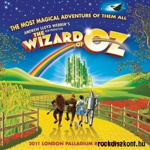 Andrew Lloyd Webber: The Wizard of Oz (Óz, a csodák csodája) - 2011 London Palladium Recording CD