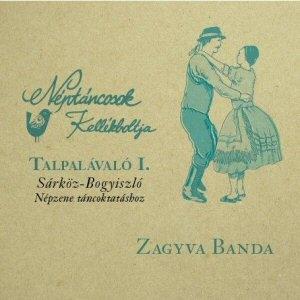 Zagyva Banda - Talpalávaló I.-Sárköz-Bogyiszló (Népzene táncoktatáshoz)-Néptáncosok kellékboltja CD
