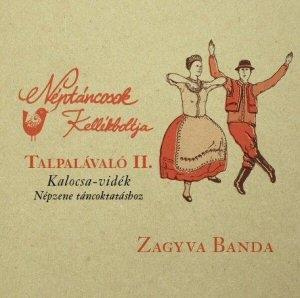 Zagyva Banda - Talpalávaló II.-Kalocsa-vidék (Népzene táncoktatáshoz)-Néptáncosok kellékboltja CD