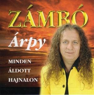 Zámbó Árpy - Minden áldott hajnalon CD