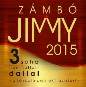 Zámbó Jimmy - 2015 - A tékozló dalnok hazatért + 3 soha nem hallott dallal CD