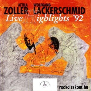 Attila Zoller - Wolfgang Lackerschmid - Live Highlights 92 - CD