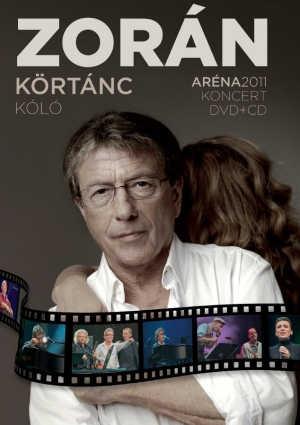 Zorán - Körtánc - Kóló - Aréna 2011 Koncert DVD+CD