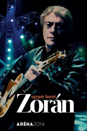 Zorán - Egypár barát - Aréna 2014 DVD